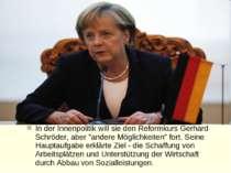"""In der Innenpolitik will sie den Reformkurs Gerhard Schröder, aber """"andere Mö..."""