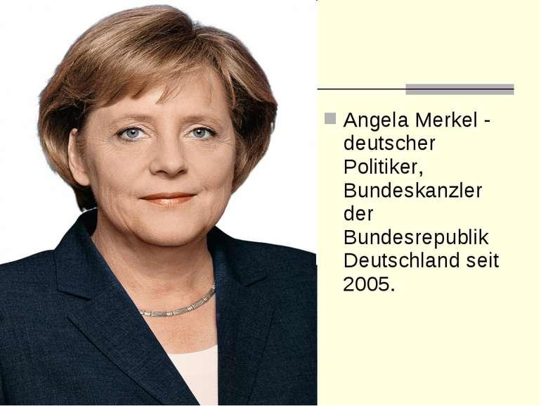 Angela Merkel - deutscher Politiker, Bundeskanzler der Bundesrepublik Deutsch...