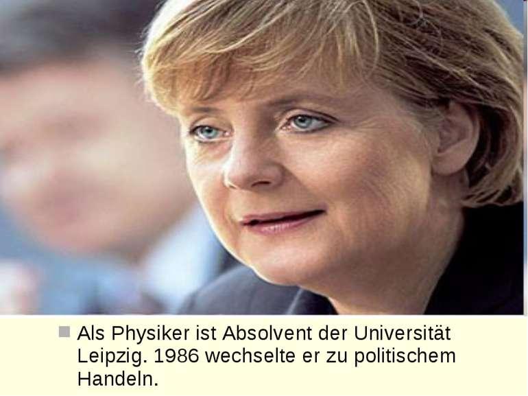 Als Physiker ist Absolvent der Universität Leipzig. 1986 wechselte er zu poli...