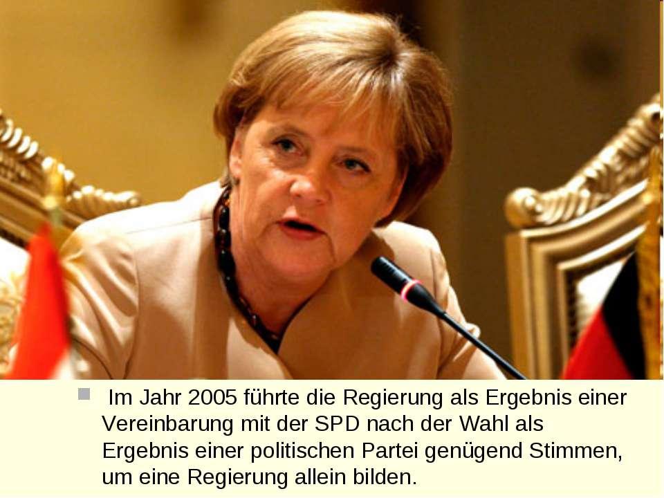 Im Jahr 2005 führte die Regierung als Ergebnis einer Vereinbarung mit der SPD...