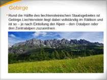 Gebirge Rund die Hälfte des liechtensteinischen Staatsgebietes ist Gebirge.Li...