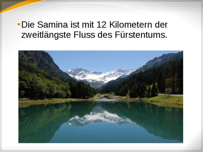 Die Samina ist mit 12 Kilometern der zweitlängste Fluss des Fürstentums.