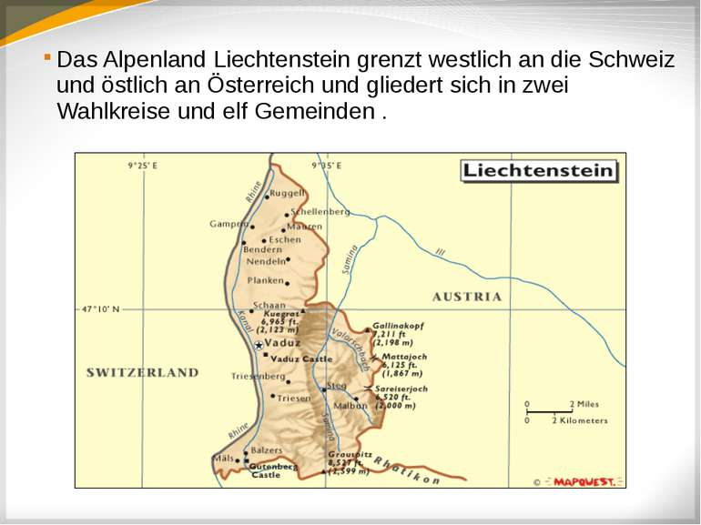 Das Alpenland Liechtenstein grenzt westlich an die Schweiz und östlich an Öst...