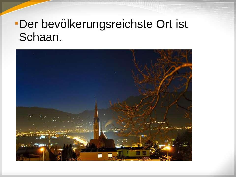 Der bevölkerungsreichste Ort ist Schaan.