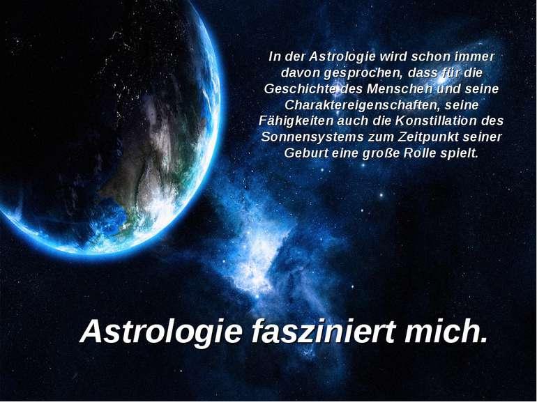 In der Astrologie wird schon immer davon gesprochen, dass für die Geschichte ...
