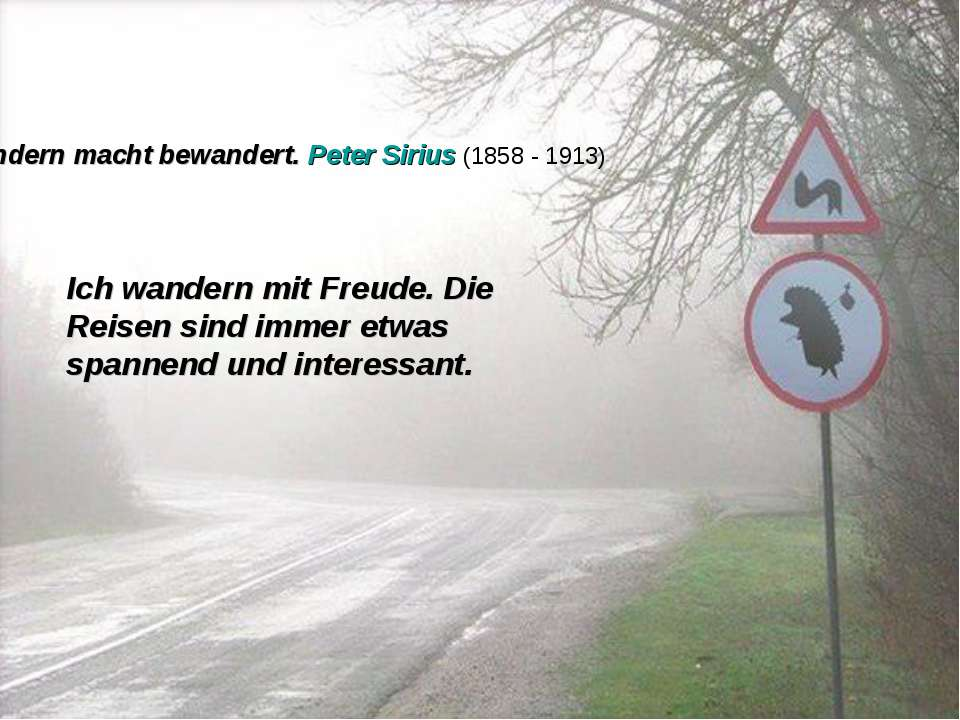 Viel wandern macht bewandert. Peter Sirius(1858 - 1913) Ich wandern mit Freu...