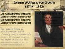 Johann Wolfgang von Goethe (1749 – 1832) Der russische Dichter W. Shukowskiy ...