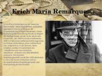 Erich Maria Remarque Erich Maria Remarque war ein deutscher Schriftsteller. S...