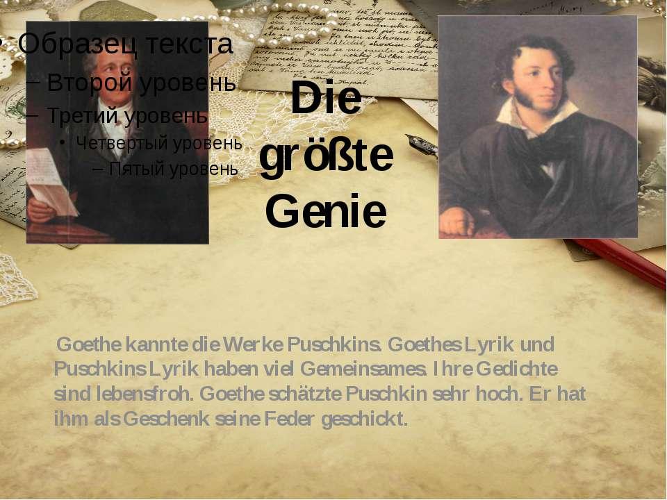 Die größte Genie Goethe kannte die Werke Puschkins. Goethes Lyrik und Puschki...