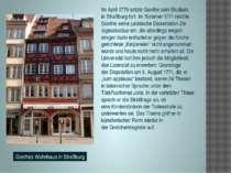 Im April 1770 setzte Goethe sein Studium inStraßburgfort. Im Sommer 1771 re...