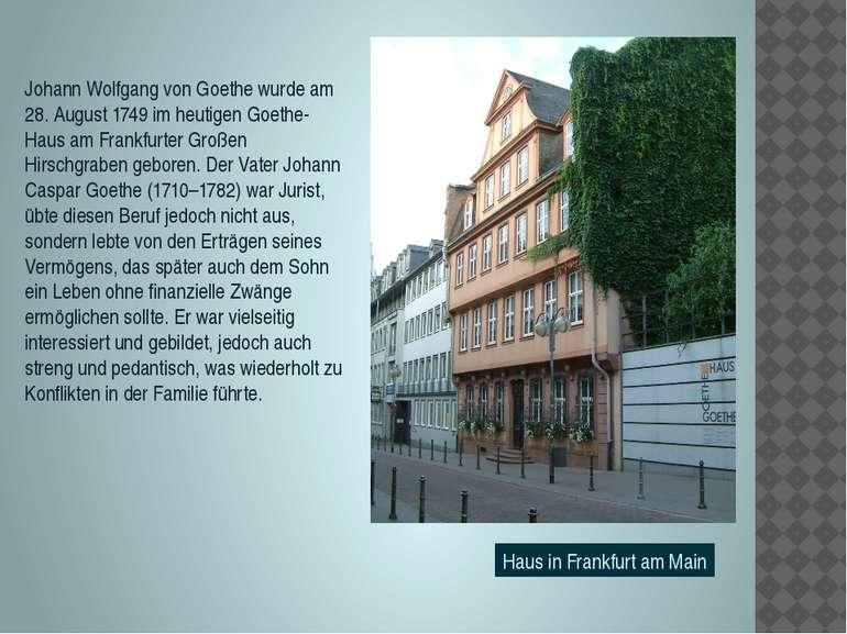 Haus in Frankfurt am Main Johann Wolfgang von Goethe wurde am 28. August 1749...