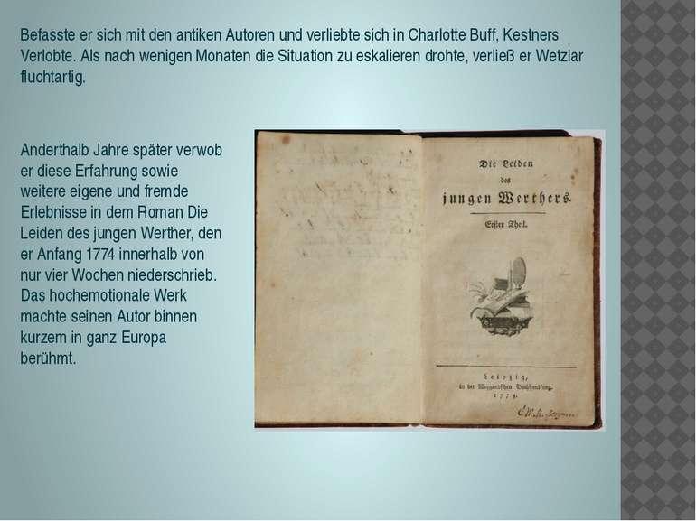 Befasste er sich mit den antiken Autoren und verliebte sich in Charlotte Buff...