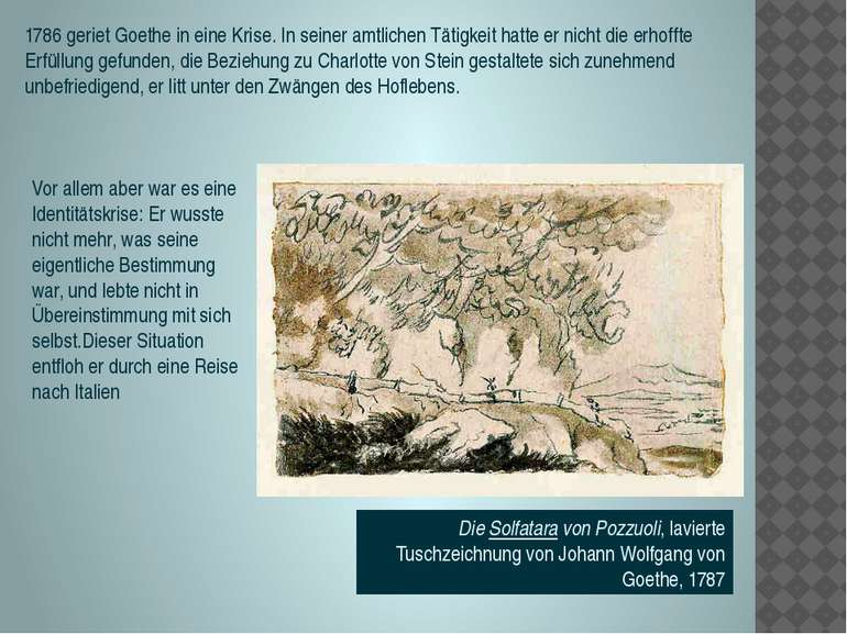 1786 geriet Goethe in eine Krise. In seiner amtlichen Tätigkeit hatte er nich...