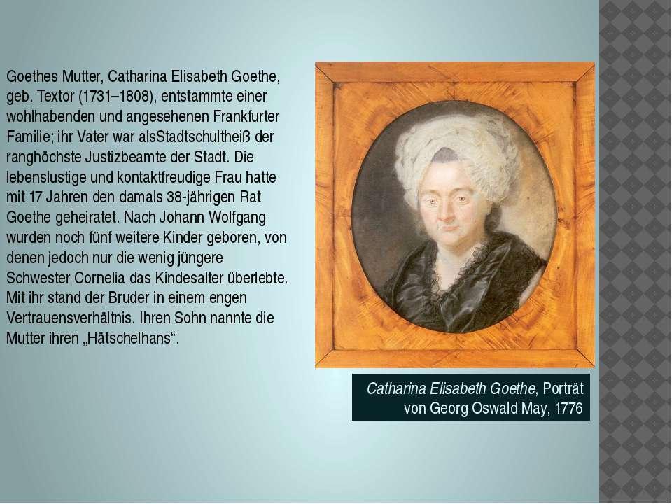 Goethes Mutter,Catharina Elisabeth Goethe, geb. Textor (1731–1808), entstamm...
