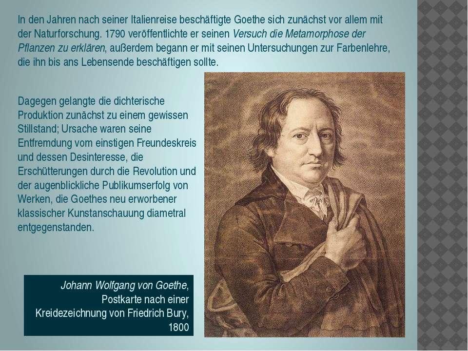 In den Jahren nach seiner Italienreise beschäftigte Goethe sich zunächst vor ...