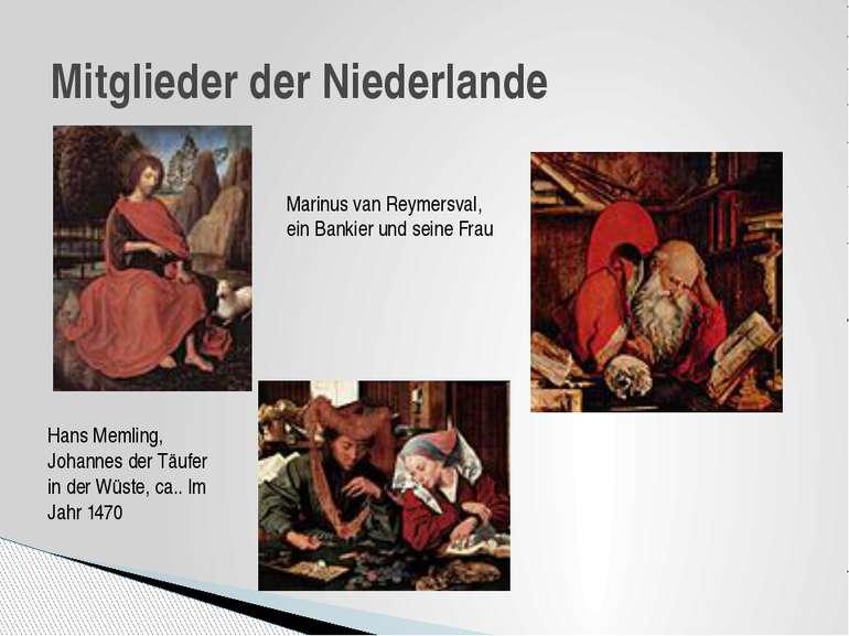 Mitglieder der Niederlande Hans Memling, Johannes der Täufer in der Wüste, ca...