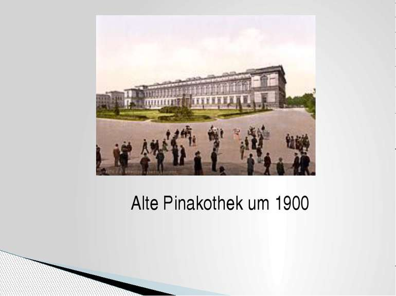 Alte Pinakothek um 1900