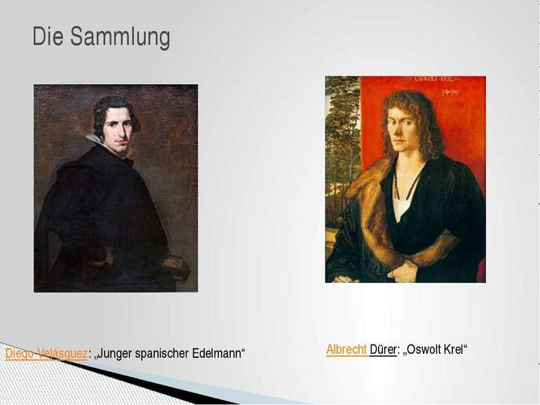 """Die Sammlung Diego Velásquez: """"Junger spanischer Edelmann"""" Albrecht Dürer: """"O..."""