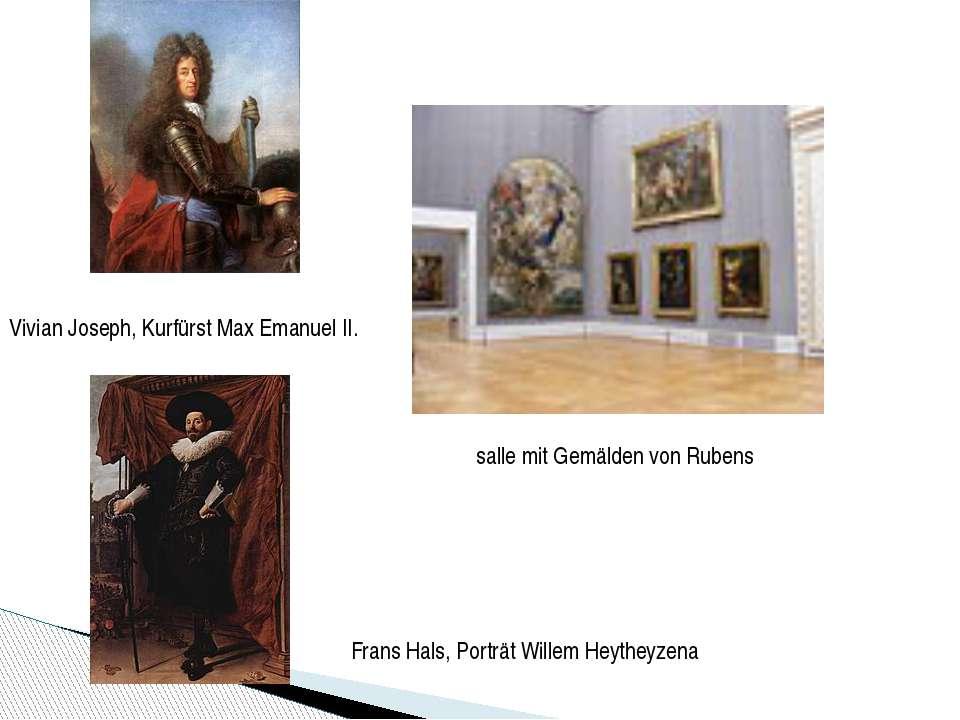 salle mit Gemälden von Rubens Vivian Joseph, Kurfürst Max Emanuel II. Frans H...