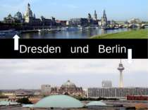 Dresden und Berlin