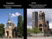 Dresden. Russisch-orthodoxe Kirche. Berlin. Ruine und Neubau der Gedächtniski...