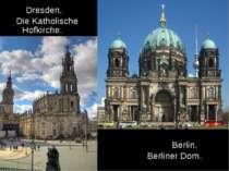 Dresden. Die Katholische Hofkirche. Berlin. Berliner Dom.
