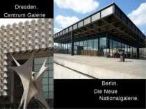 Dresden. Centrum Galerie Berlin. DieNeue Nationalgalerie.