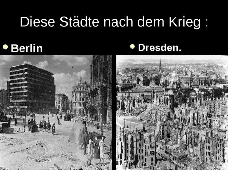 Diese Städtenach dem Krieg : Berlin Dresden.