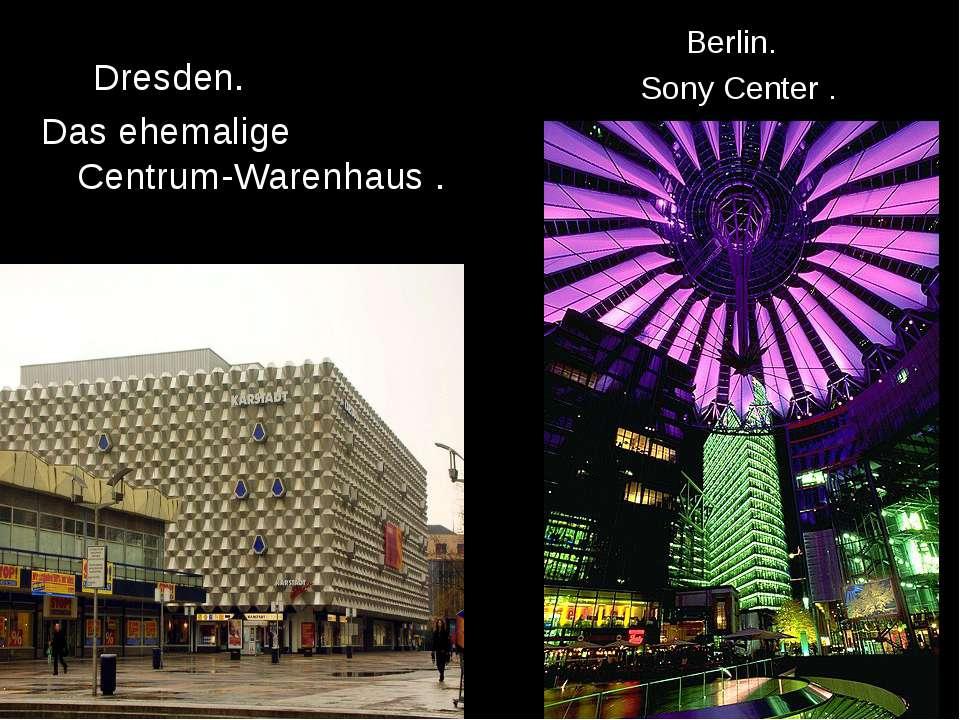 Dresden. Das ehemalige Centrum-Warenhaus . Berlin. Sony Center .