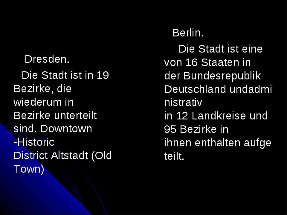 Dresden. Die Stadt ist in19 Bezirke, die wiederumin Bezirkeunterteilt sind...