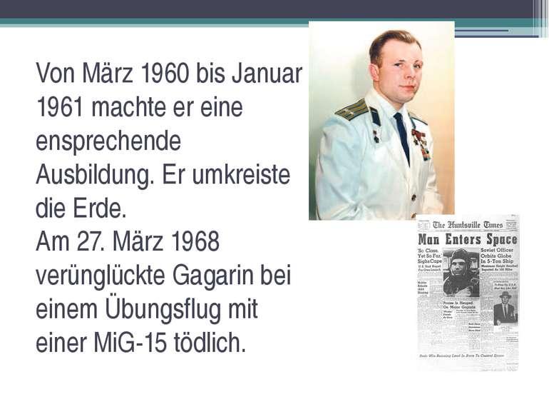 Von März 1960 bis Januar 1961 machte er eine ensprechende Ausbildung. Er umkr...