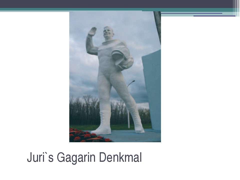 Juri`s Gagarin Denkmal