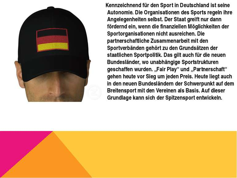 Kennzeichnend für den Sport in Deutschland ist seine Autonomie. Die Organisat...