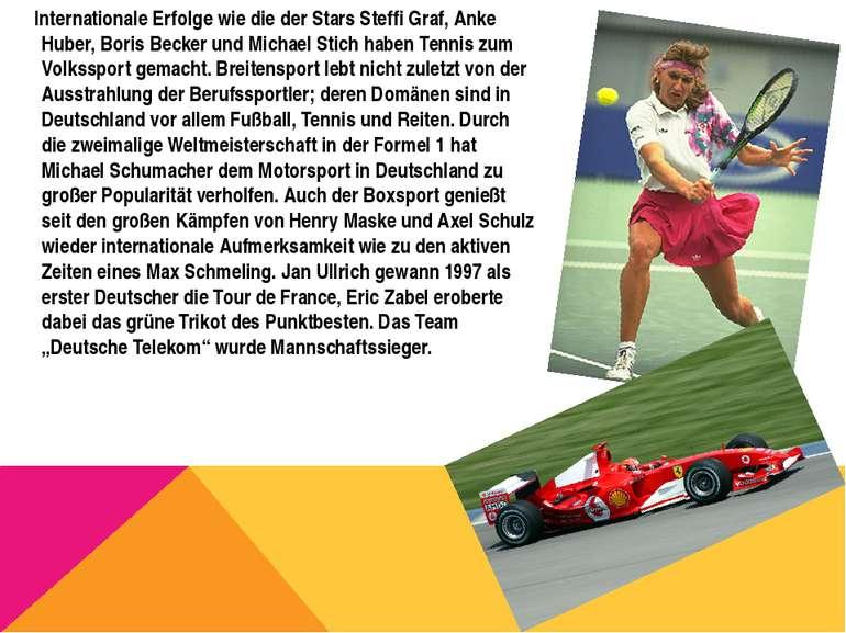 Internationale Erfolge wie die der Stars Steffi Graf, Anke Huber, Boris Becke...
