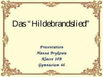 """Das """"Hildebrandslied"""" Presentation Hanna Brykowa Klasse 10B Gymnasium 46"""