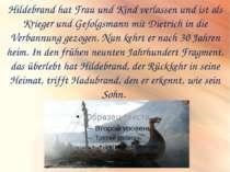 Hildebrand hat Frau und Kind verlassen und ist als Krieger und Gefolgsmann mi...