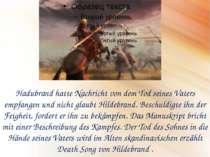 Hadubrand hatte Nachricht von dem Tod seines Vaters empfangen und nicht glaub...