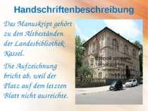 Handschriftenbeschreibung Das Manuskript gehört zu den Altbeständen der Lande...