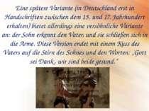 Eine spätere Variante (in Deutschland erst in Handschriften zwischen dem 15. ...