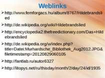 Weblinks http://www.femforgacs.hu/album/8767/Hildebrandslied http://de.wikipe...