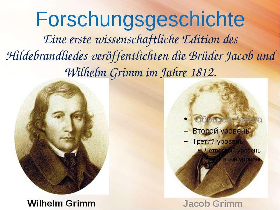 Forschungsgeschichte Wilhelm Grimm Eine erste wissenschaftliche Edition des H...
