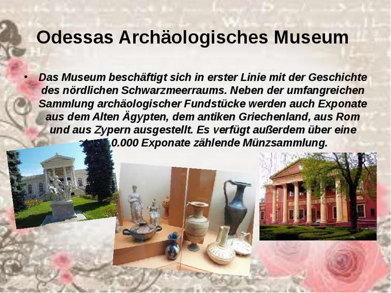 Odessas Archäologisches Museum Das Museum beschäftigt sich in erster Linie m...