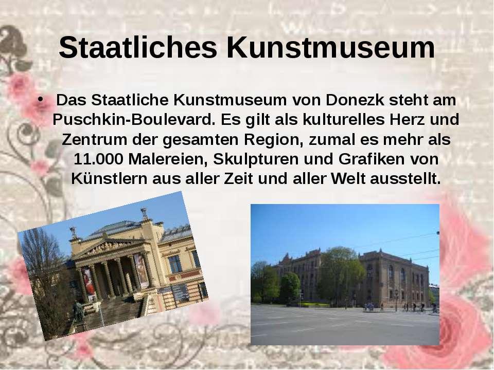 Staatliches Kunstmuseum Das Staatliche Kunstmuseum von Donezk steht am Puschk...