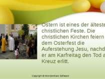 Ostern ist eines der ältesten christlichen Feste. Die christlichen Kirchen fe...