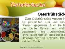 Osterfrühstück Zum Osterfrühstück wurden früher die geweih ten Eier und sonst...
