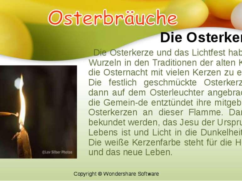 Die Osterkerze Die Osterkerze und das Lichtfest haben Ihre Wurzeln in den Tra...