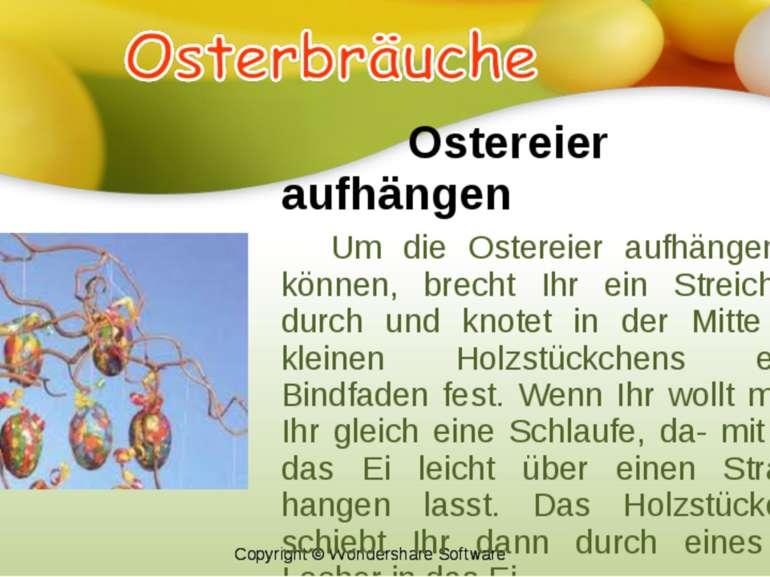 Ostereier aufhängen Um die Ostereier aufhängen zu können, brecht Ihr ein Stre...
