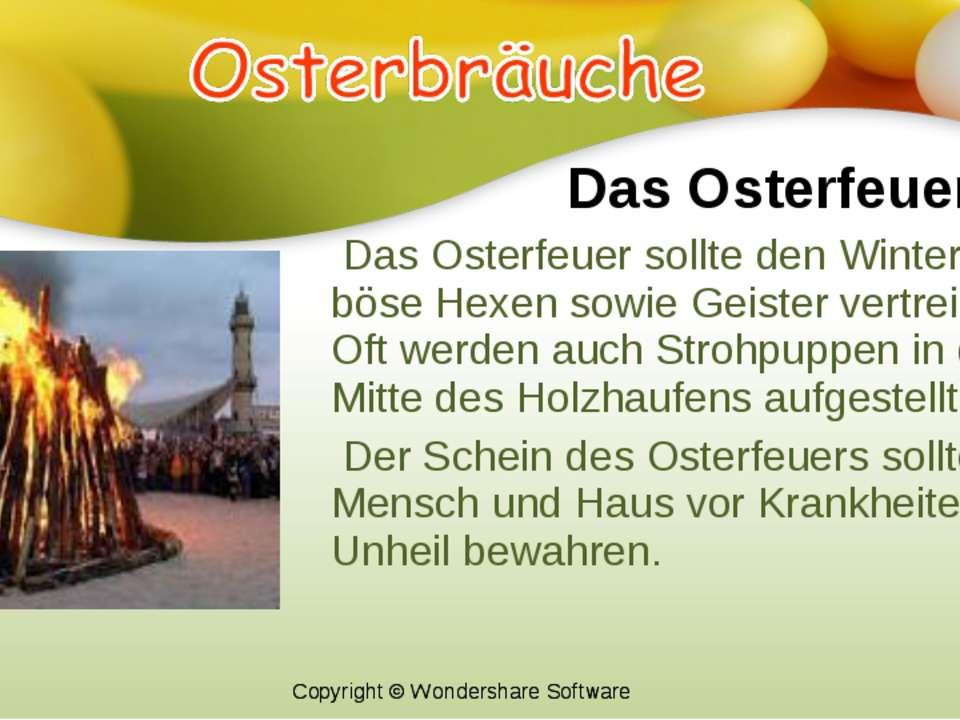Das Osterfeuer Das Osterfeuer sollte den Winter und böse Hexen sowie Geister ...