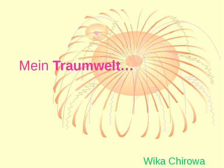 Mein Traumwelt… Wika Chirowa