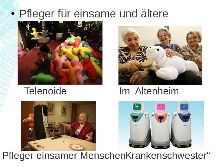 """Pfleger für einsame und ältere Menschen Telenoide Pfleger einsamer Menschen """"..."""